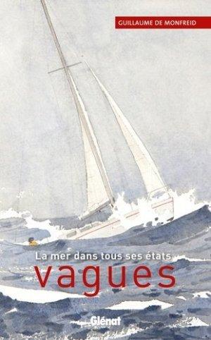 Vagues. La mer dans tous ses états - Glénat - 9782723494984 -