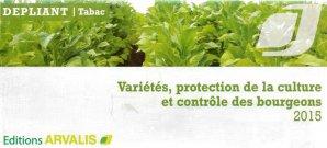 Variétés, protection de la culture et contrôle des bourgeons 2015 - arvalis - 9782817902951