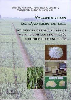 Valorisation de l'amidon de blé - presses agronomiques de gembloux - 9782870161029