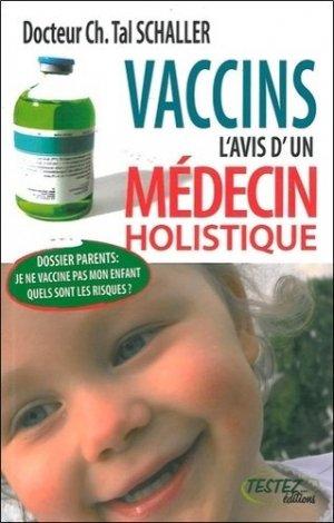 Vaccins l'avis d'un médecin holistique - testez - 9782874610295 -