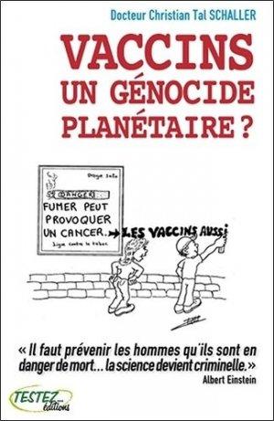 Vaccins, un génocide planétaire ? - testez - 9782874610622 -