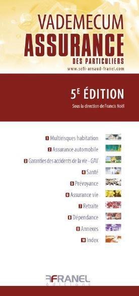 Vademecum de l'assurance. 5e édition - arnaud franel - 9782896037360 -