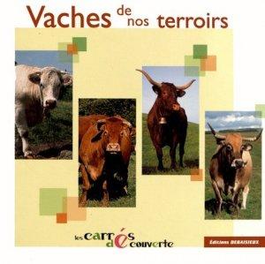 Vaches de nos terroirs - debaisieux - 9782913381490 -