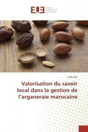 Valorisation du savoir local dans la gestion de l'arganeraie marocaine - universitaires europeennes - 9783841745682 -