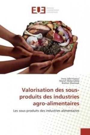 Valorisation des sous-produits des industries agro-alimentaires - universitaires europeennes - 9786202278195 -