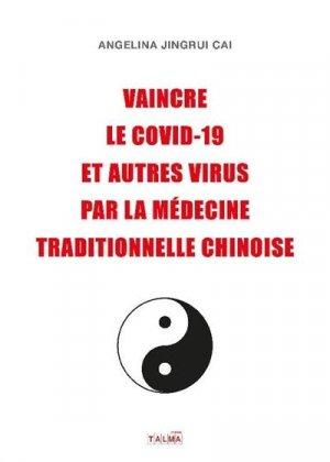 Vaincre le Covid-19 et autres virus par la médecine traditionnelle chinoise - Talma studios - 9791096132348 -