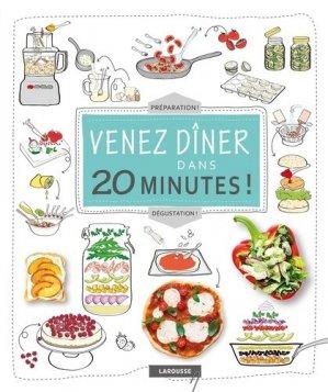 Venez diner dans 20 minutes ! - Larousse - 9782035914750 -