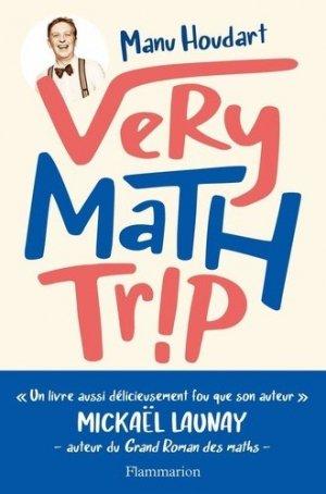 Very math trip - Flammarion - 9782081488786 -