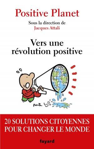 Vers une révolution positive - fayard - 9782213711812 -