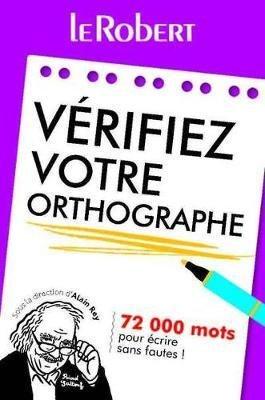 Vérifiez votre orthographe - Le Robert - 9782321015123 -