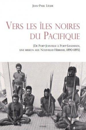 Vers les îles noires du pacifique. De port-Joinville à Port-Sandwich - L'Etrave - 9782359920482 -