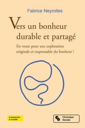 Vers un bonheur durable et partagé - Chronique Sociale - 9782367176734 -