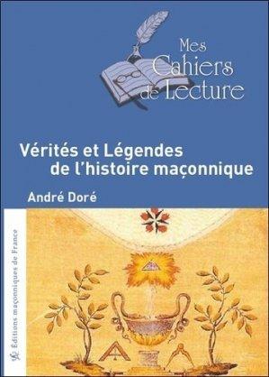 Vérités et légendes de l'Histoire maçonnique - Mes cahiers de lecture - 9782369880097 -