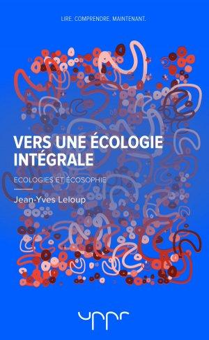 Vers une écologie intégrale - uppr - 9782371682597 -