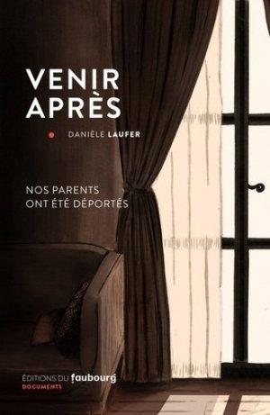 Venir après - faubourg (editions du) - 9782491241582 -