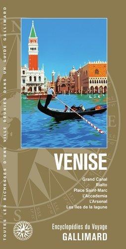 Venise. Grand Canal, Rialto, place Saint-Marc, l'Accademia, l'Arsenal, les îles de la lagune - gallimard - 9782742461356 -