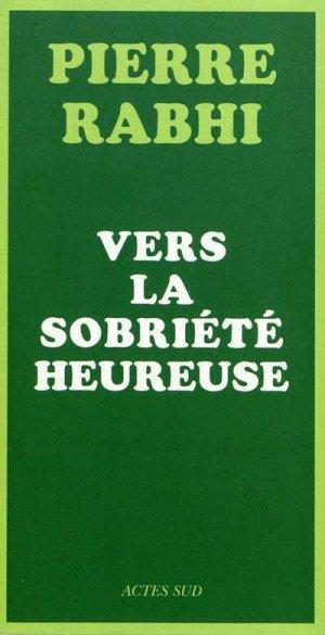 Vers la sobriété heureuse - actes sud - 9782742789672 -