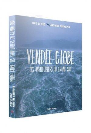 Vendée Globe. Les aventuriers du Grand Sud - hugo - 9782755628043 -