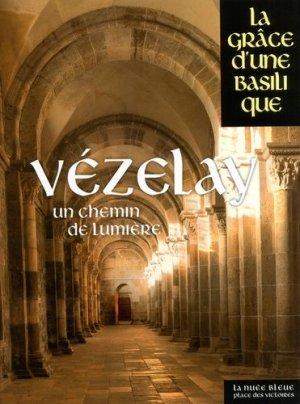 Vézelay. Un chemin de lumière - place des victoires - 9782809916256 -