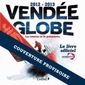 Vendée globe 2012-2013. La course et le palmarès - du chene - 9782812307898 -