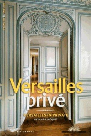 Versailles privé. Edition bilingue français-anglais - Parigramme - 9782840969440 -