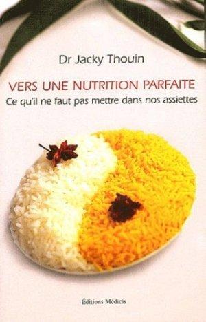 Vers une nutrition parfaite. Ce qu'il ne faut pas mettre dans nos assiettes - Médicis - 9782853272155 - https://fr.calameo.com/read/005884018512581343cc0