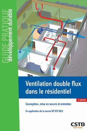 Ventilation double flux dans le résidentiel - cstb - 9782868916877 -