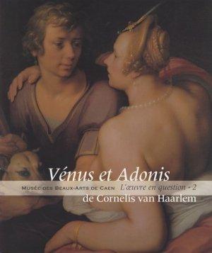 Vénus et Adonis de Cornelis van Haarlem - Musée des beaux-arts de Caen - 9782901296225 -