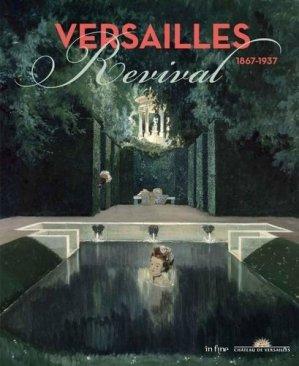 Versailles Revival. 1867-1937 - In Fine - 9782902302475 -
