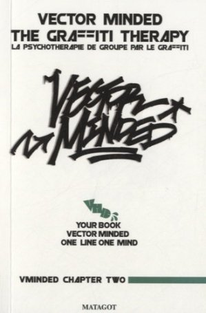 Vector minded graffiti therapy - Matagot - 9782916323510 -
