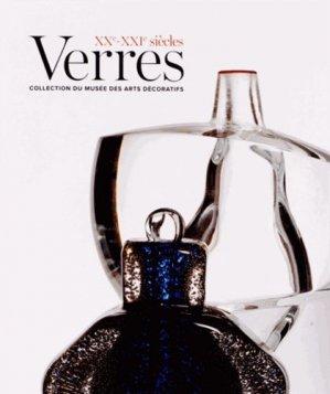 Verres XXe-XXIe siècles - les arts decoratifs - 9782916914374 -