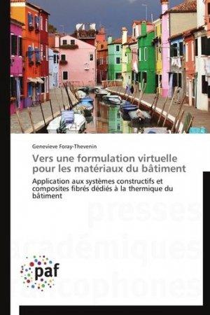 Vers une formulation virtuelle pour les matériaux du bâtiment - universitaires europeennes - 9783838175461 -