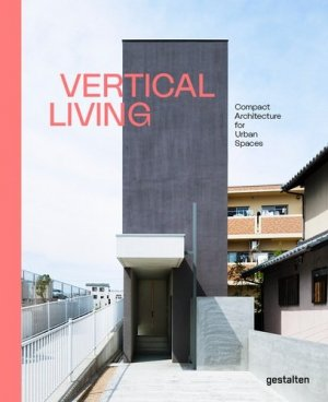 VERTICAL LIVING - COMPACT ARCHITECTURE - dgv - 9783899558715 -