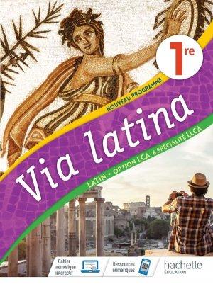 Via Latina Option LCA et Spécialité LLCA 1ère  Ed. 2020 - hachette - 9782013236256 -