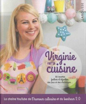 Virginie fait sa cuisine. 50 recettes festives et déjantées, des jeux et des challenges... - Larousse - 9782035959362 -