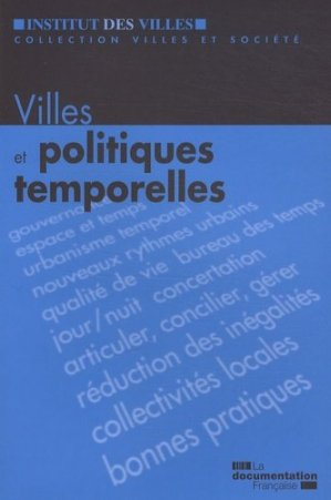 Villes et politiques temporelles - la documentation francaise - 9782110073594 -