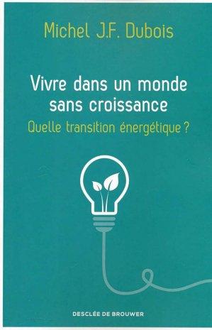 Vivre dans un monde sans croissance - Quelle transition énergétique ? - desclee de brouwer - 9782220079837 -