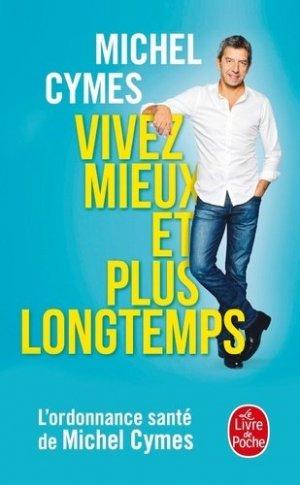 Vivez mieux et plus longtemps - le livre de poche - lgf librairie generale francaise - 9782253187851 -