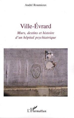 Ville-Evrard. Murs, destins et histoire d'un hôpital psychiatrique - l'harmattan - 9782296056695 -