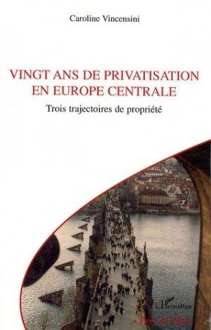 Vingt ans de privatisation en Europe centrale - l'harmattan - 9782296112391 -