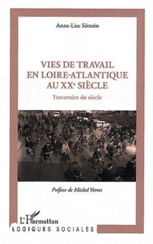 Vies de travail en Loire-Atlantique au XXe siècle - l'harmattan - 9782296568938 -