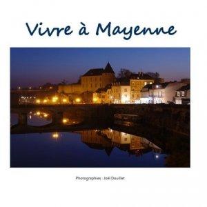 Vivre à Mayenne - Books on Demand Editions - 9782322086337 -
