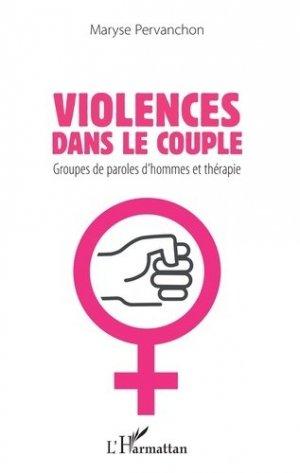 Violences dans le couple. Groupes de paroles d'hommes et thérapie - l'harmattan - 9782343195469 -
