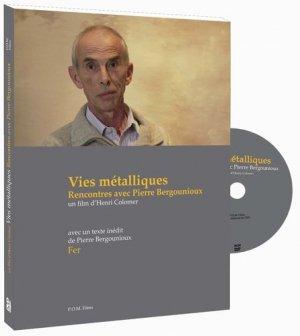 Vies métalliques, rencontres avec Pierre Bergounioux. Avec 1 DVD - Editions de l'Oeil - 9782351371473 -