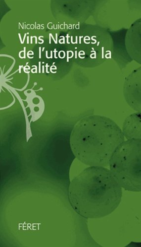 Vins natures : de l'utopie à la réalité - feret - 9782351561546 -