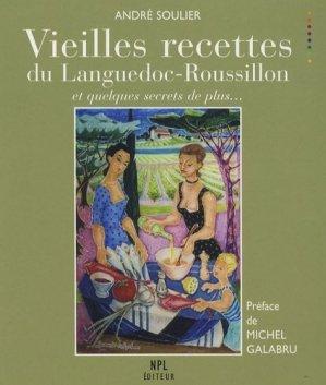 Vieilles recettes du Languedoc-Roussillon. Et quelques secrets de plus... 2e édition - Nouvelles Presses du Languedoc - 9782354140120 -