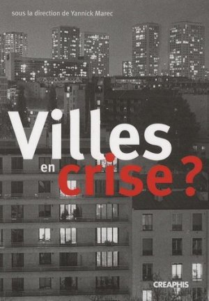 Villes en crise ? - créaphis - 9782354280079 -