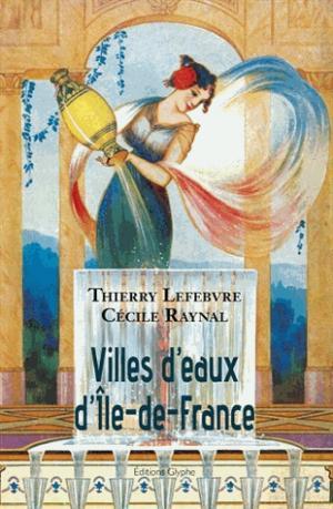 Villes d'eaux d'Ile-de-France - glyphe  - 9782358151849 -