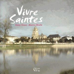 Vivre Saintes - Le Croît vif - 9782361994396 -