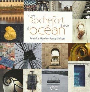 Vivre Rochefort et rêver d'Océan - le croit vif - 9782361995263 -